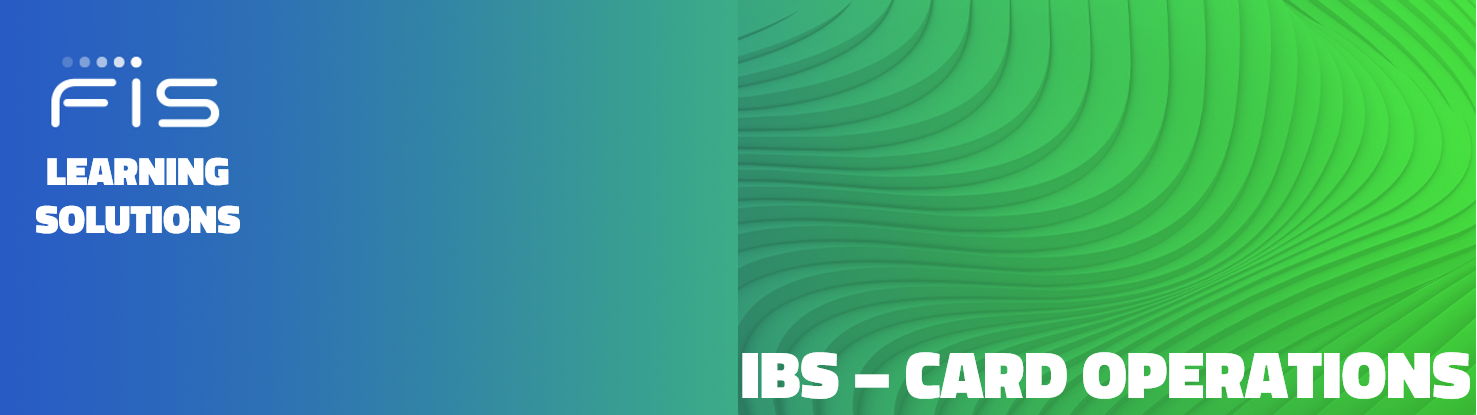 FIS Learning Solutions IBS Card Operations