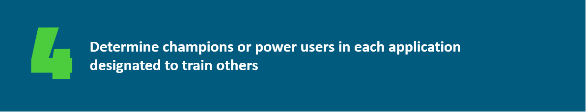 Determine champions or power users in each application designated to train others