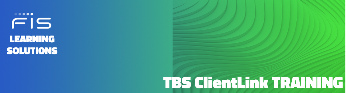 FIS Learning Solutions TBS ClientLink Training